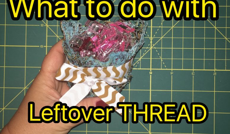 Thread – What to do with the Leftovers