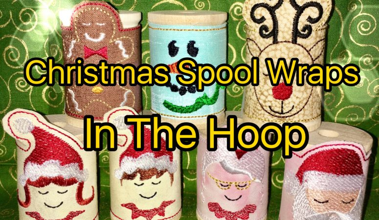 Christmas Spool Wraps – In the Hoop