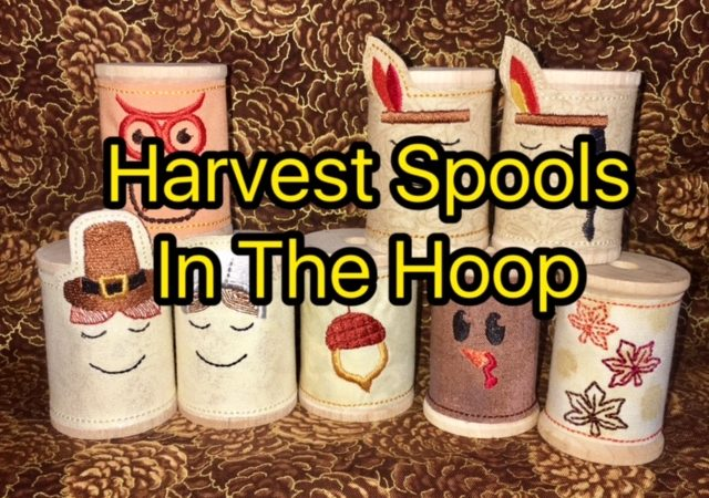 Thanksgiving Harvest Spool Wraps – In The Hoop
