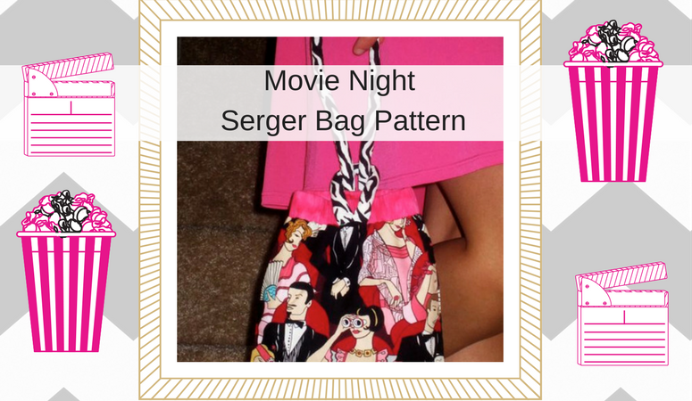 How to make an EASY Serger project – Movie Night Serger Bag