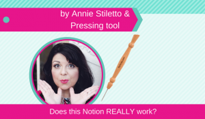 by annie stiletto and pressing tool