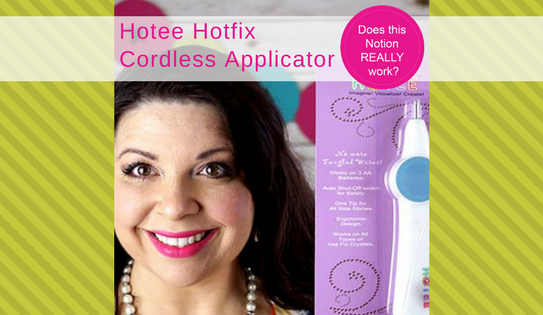 How to use the Hotee Cordless Hotfix Rhinestones Applicator Tool – Does this Notion REALLY Work?