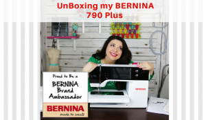 NEW BIG Amazing Exclusive news! Announcing something exciting – Surprise, I'm officially a BERNINA Ambassador – How to UnBox the BERNINA 790 Plus