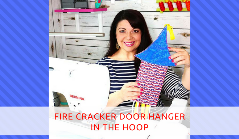 How to make a Fire Cracker Door Hanger In the Hoop
