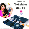 EASY Sewing – On the Go Toiletries Roll Up – How to Sew a Toiletry Bag