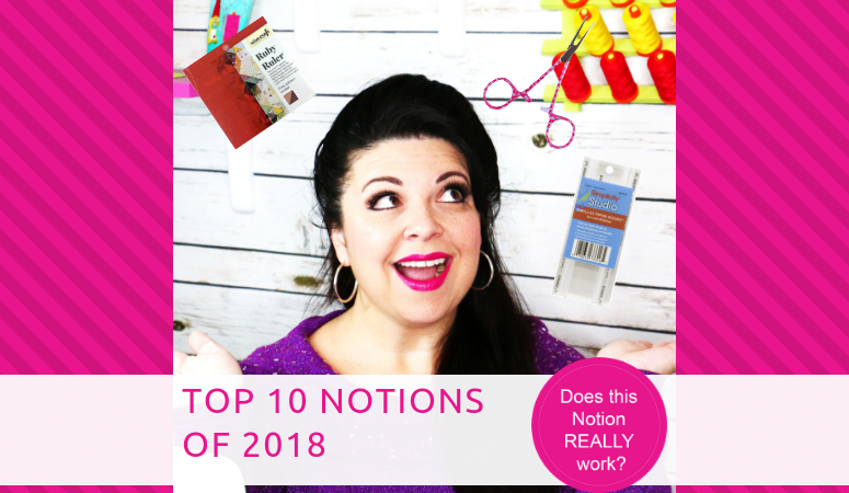 Top 10 Sewing Notions for 2018
