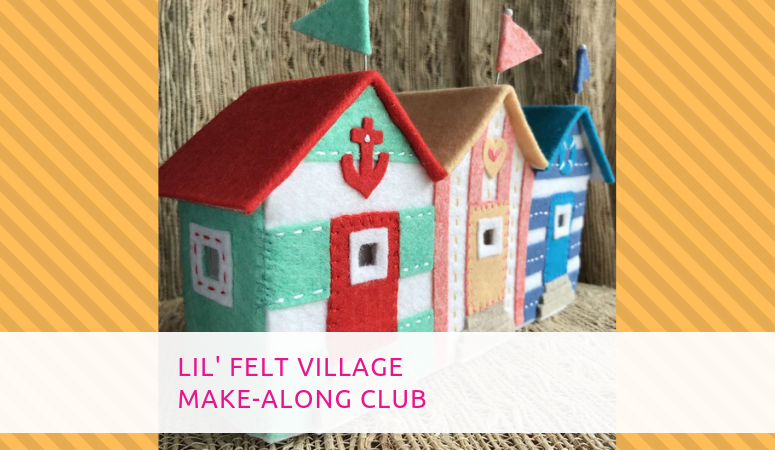Lil' Felt Village – A fun Sew Along by Betz White
