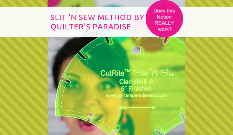 How to use the Slit N Sew Method by Quilters Paradise – Sewing Notion review