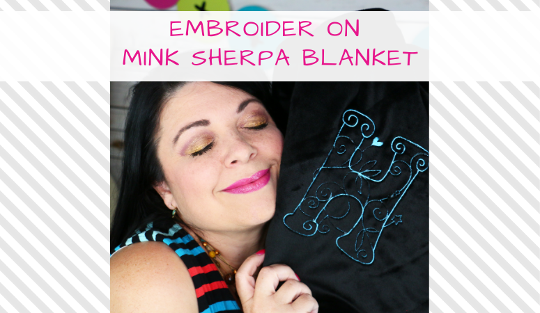 How to Embroider on a Mink Sherpa Blanket