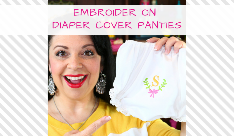 How to Embroider on Diaper Cover Panties from All About Blanks