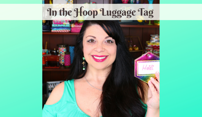 How to make a Tag In the Hoop, Luggage Tag, Name Tag and Gift Tag